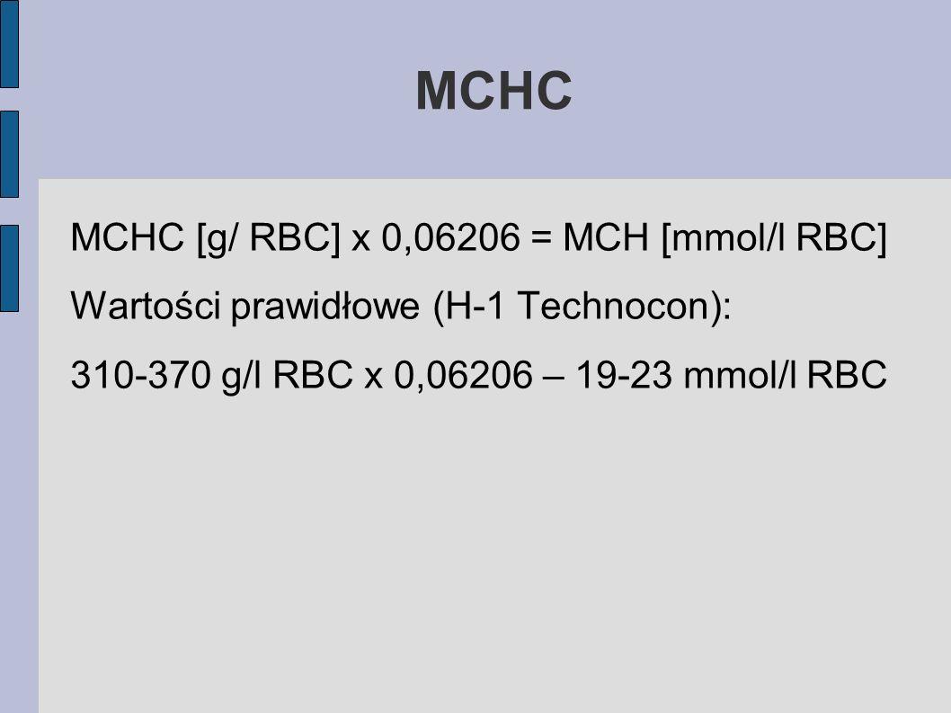 MCHC MCHC [g/ RBC] x 0,06206 = MCH [mmol/l RBC]